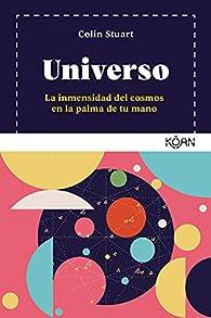 Universo: La inmensidad del cosmos en la palma de tu mano par Colin Stuart