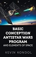 Basic Conception Antistar Wars Program and Elements of Space