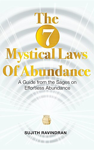 The 7 Mystical Laws of Abundance: A Guide from the Sages on Effortless Abundance (English Edition)