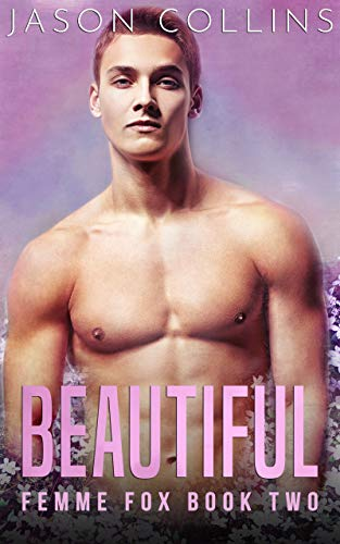 Beautiful (Femme Fox Book 2)