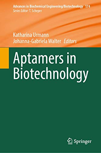 Aptamers in Biotechnology (Advances in Biochemical Engineering/Biotechnology (174), Band 174)