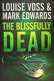 The Blissfully Dead (A Detective Lennon Thriller, Band 2) - Mark Edwards