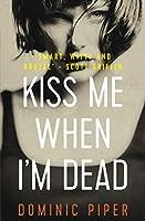 Kiss Me When I'm Dead 1980557829 Book Cover