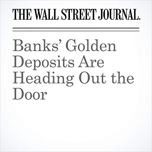Banks' Golden Deposits Are Heading Out the Door copertina