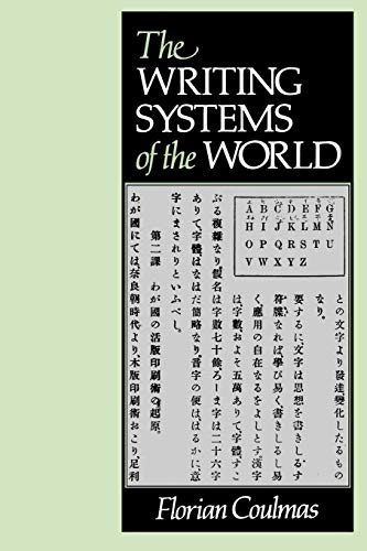 Compare Textbook Prices for The Writing Systems of the World Reprint Edition ISBN 9780631180289 by Coulmas, Florian