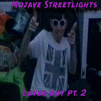 Lover boy pt. 2