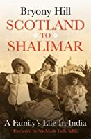 Scotland to Shalimar: A Family's Life in India