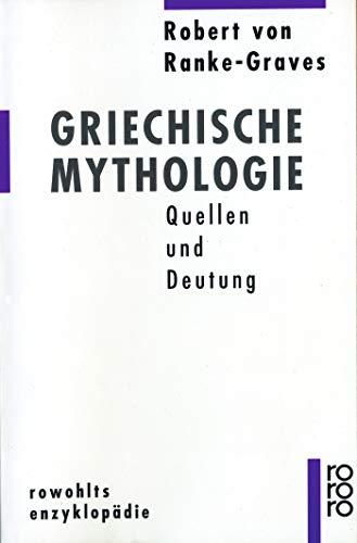 Griechische Mythologie: Quellen und Deutung