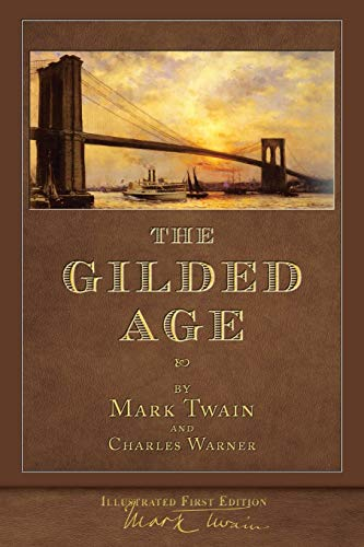 The Gilded Age (Illustrated First Edition): 100th Anniversary Collection