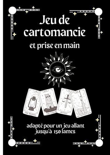 JEU DE CARTOMANCIE et PRISE EN MAIN: Adapté pour un jeu allant jusqu'à 150 lames