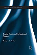 Social Origins of Educational Systems (Classical Texts in Critical Realism (Routledge Critical Realism))