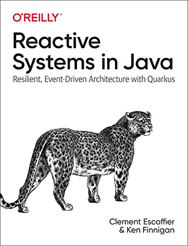 Reactive Systems in Java: Resilient, Event-Driven Architecture with Quarkus Front Cover