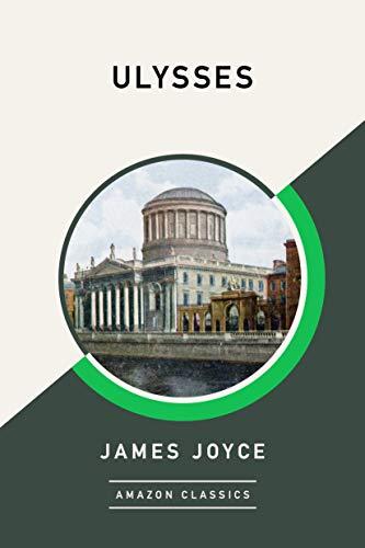 Ulysses (AmazonClassics Edition) (English Edition)