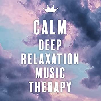 Calm: Deep Relaxation Music Therapy, Reduce Stress, Classical Moods, Healing Zen Music, Mind Balance, Meditation Music