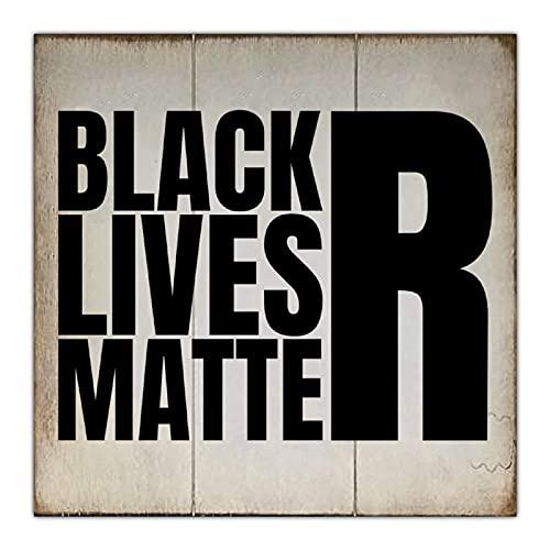 Placa de madera de Black Lives Matter, 30,5 x 30,5 cm, placa de madera para decoración de pared de Navidad, hogar, jardín, cafetería, porche, pared de galería.
