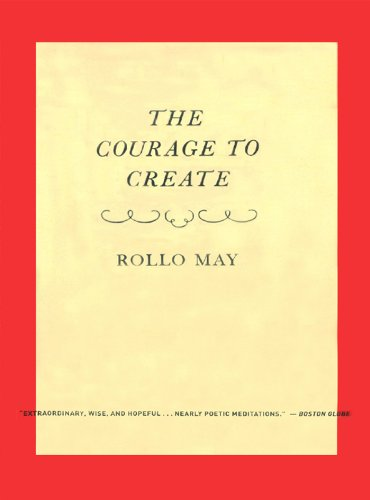 The Courage to Create (English Edition)