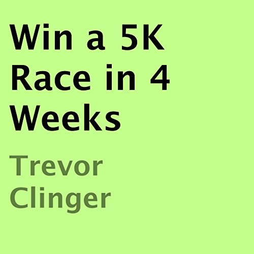 Win a 5K Race in 4 Weeks audiobook cover art
