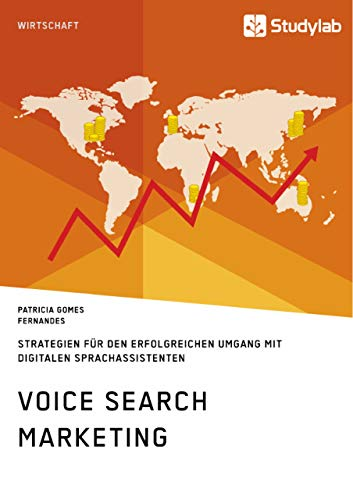 Voice Search Marketing. Strategien fr den erfolgreichen Umgang mit digitalen Sprachassistenten