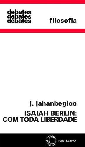 Isaiah Berlim: com toda liberdade