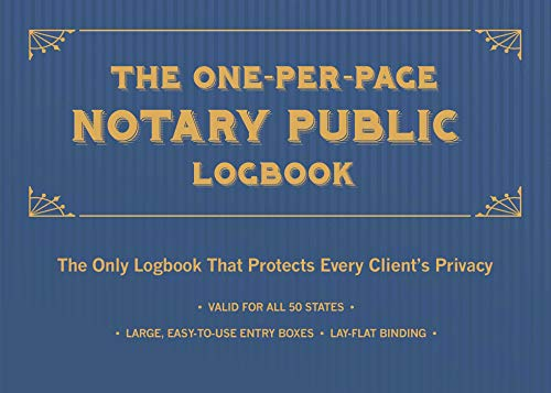 The One-Per-Page Notary Public Logbook: The Only Logbook that Protects Every Client's Privacy