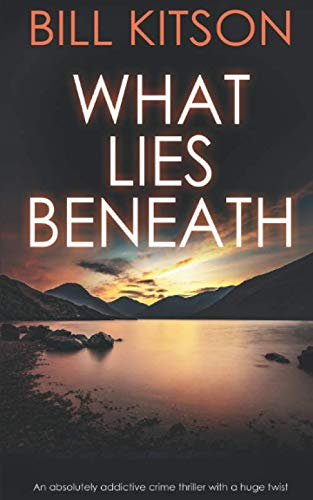 WHAT LIES BENEATH an absolutely addictive crime thriller with a huge twist