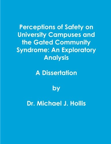 Perceptions Of Safety On University Campuses A Dissertation