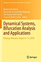Dynamical Systems, Bifurcation Analysis and Applications: Penang, Malaysia, August 6–13, 2018 (Springer Proceedings in Mathematics & Statistics, 295)
