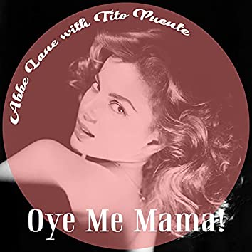 Oye Me Mama!