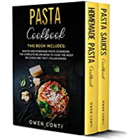 Pasta Cookbook This Book Includes Sauces and Homemade Pasta Cookbook for Free