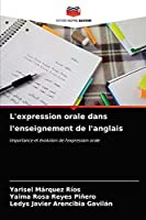 L'expression orale dans l'enseignement de l'anglais: Importance et évolution de l'expression orale