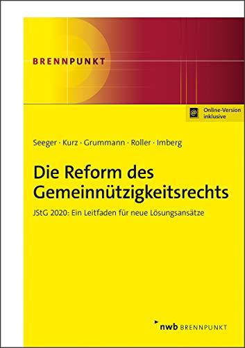 Die Reform des Gemeinnützigkeitsrechts: JStG 2020: Ein Leitfaden für neue Lösungsansätze (NWB Brennpunkt)
