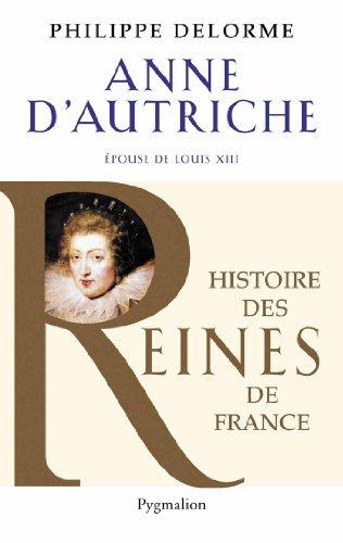 Anne d'Autriche : Epouse de Louis XIII