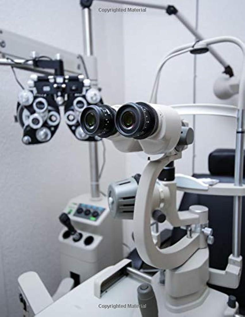 リール承認するパワーセルNotebook: Optometry optometrist eye exam eye doctor optician ophthalmologist ophthalmology