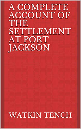 A Complete Account of the Settlement at Port Jack (English Edition)