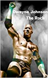 Dwayne Johnson: The Rock (English Edition) - Martin, Marlow