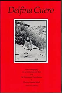 Delfina Cuero: Her Autobiography - An Account of Her Last Years and Her Ethnobotanic Contributions (Ballena Press Anthropo...