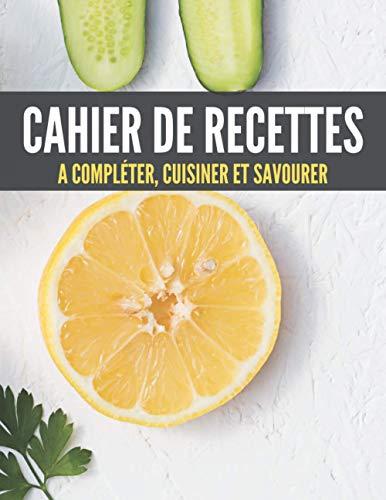 Cahier de recettes A compléter, ...