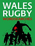 Wales Rugby Wordsearches: Welsh Rugby Union Players, Legends, Captains, Grounds and More Word Search Puzzle Collection