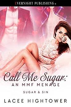 Call Me Sugar: An MMF Menage (Sugar & Sin Book 1) by [Lacee Hightower]
