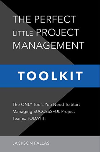 THE PERFECT LITTLE PROJECT MANAGEMENT TOOLKIT: The World's First And Only COLOR-CODED,...