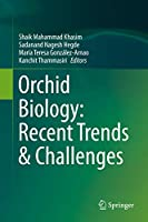 Orchid Biology: Recent Trends & Challenges