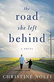 The Road She Left Behind by [Christine Nolfi]