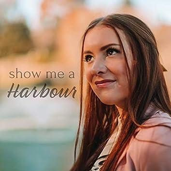 Show Me a Harbour