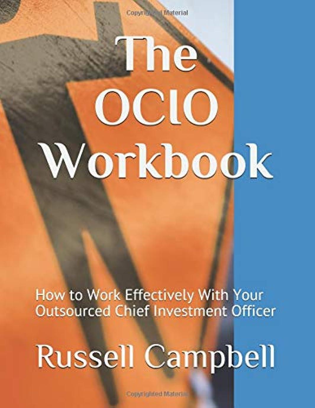 把握津波審判The OCIO Workbook: How to Work Effectively With Your Outsourced Chief Investment Officer