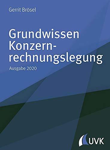 Grundwissen Konzernrechnungslegung: Ausgabe 2020