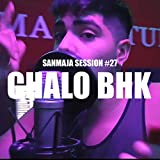 Sanmaja Session #27 - Chalo Bhk [Explicit]