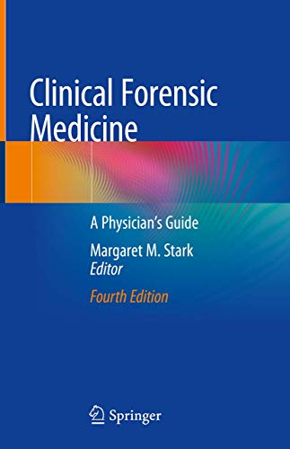 Compare Textbook Prices for Clinical Forensic Medicine: A Physician's Guide 4th ed. 2020 Edition ISBN 9783030294618 by Stark, Margaret M.