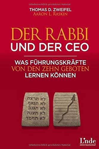 Der Rabbi und der CEO: Was Führungskräfte von den Zehn Geboten lernen können (The Global Leader Series, Band 3)