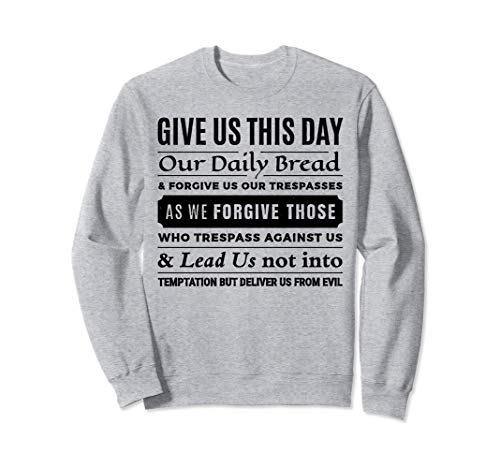 Give us this Day Our Daily Bread - Christian Bible Prayer Sudadera