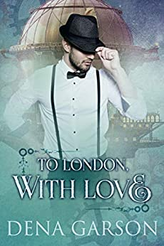 To London, With Love by [Dena Garson, Heather Long]